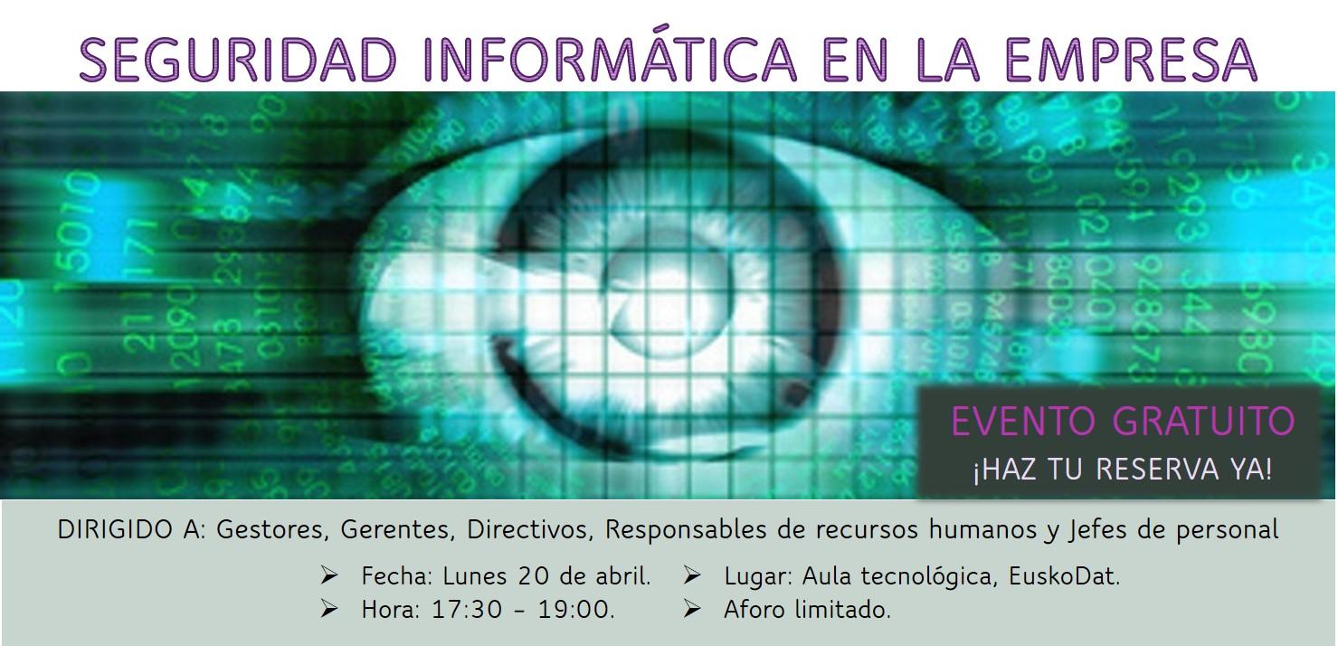 Seguridad informática. Seminario divulgativo y gratuito de EuskoDat